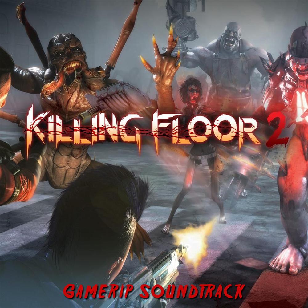 Killing Floor 2 Gamerip 2015 Mp3 Download Killing Floor 2 Gamerip 2015 Soundtracks For Free