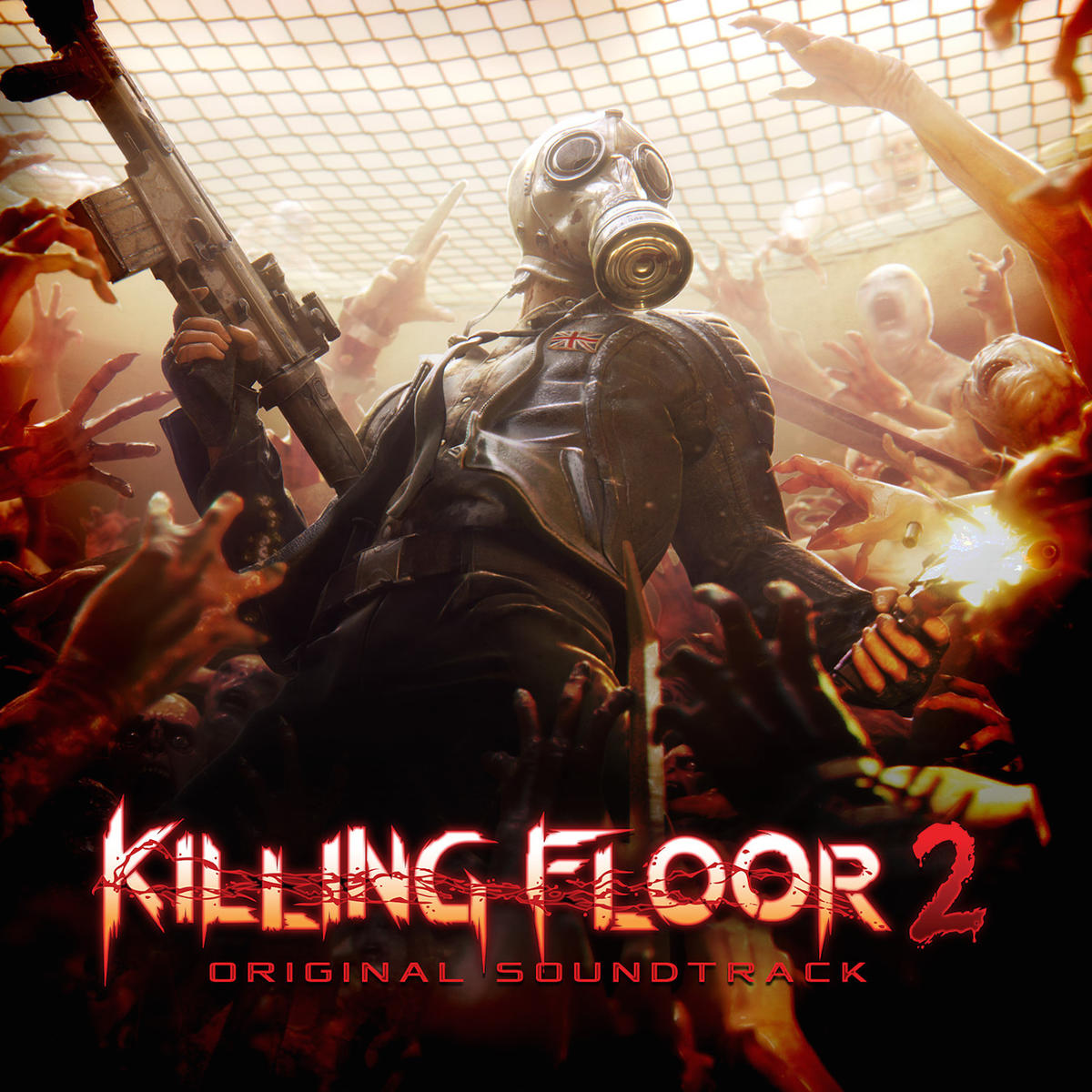 Killing Floor 2 Original Soundtrack 2015 Mp3 Download Killing Floor 2 Original Soundtrack 2015 Soundtracks For Free